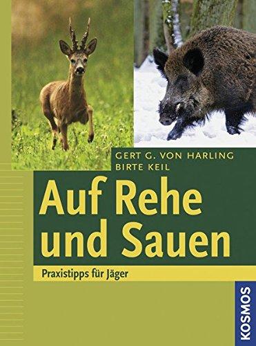 Auf Rehe und Sauen: Praxistipps für Jäger